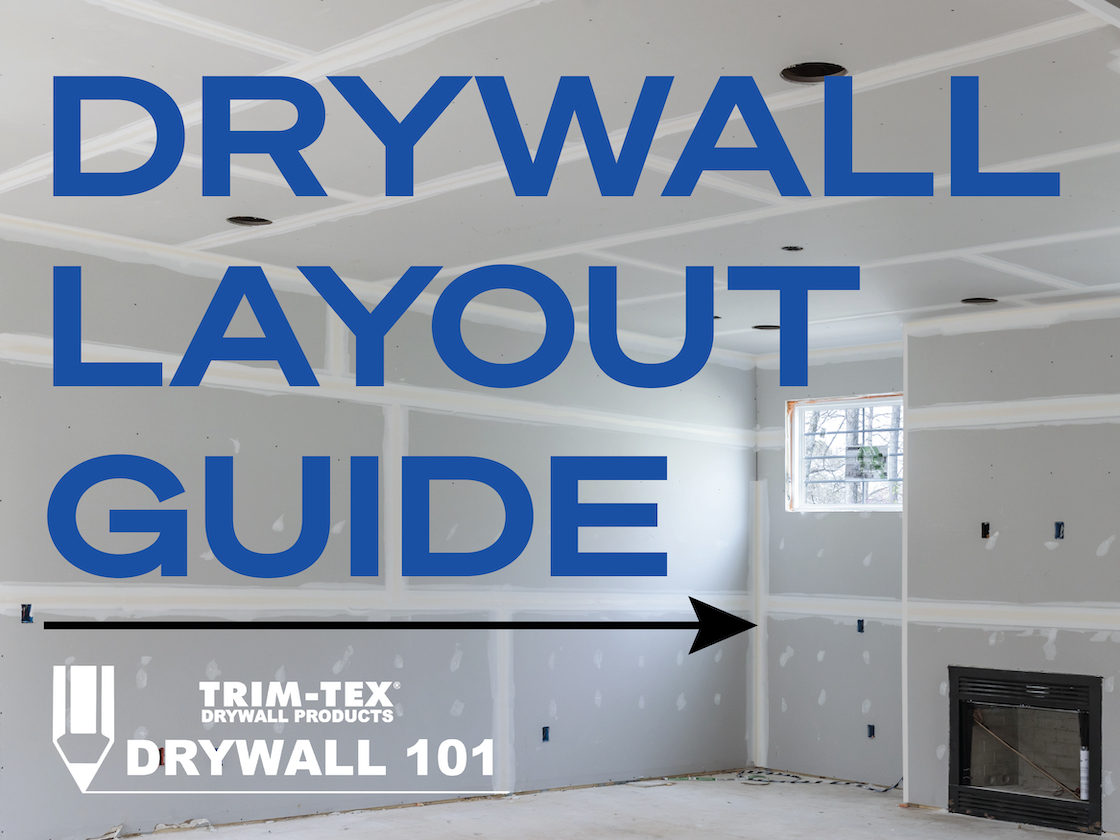Drywall 101: The Roadmap for Drywall Layout