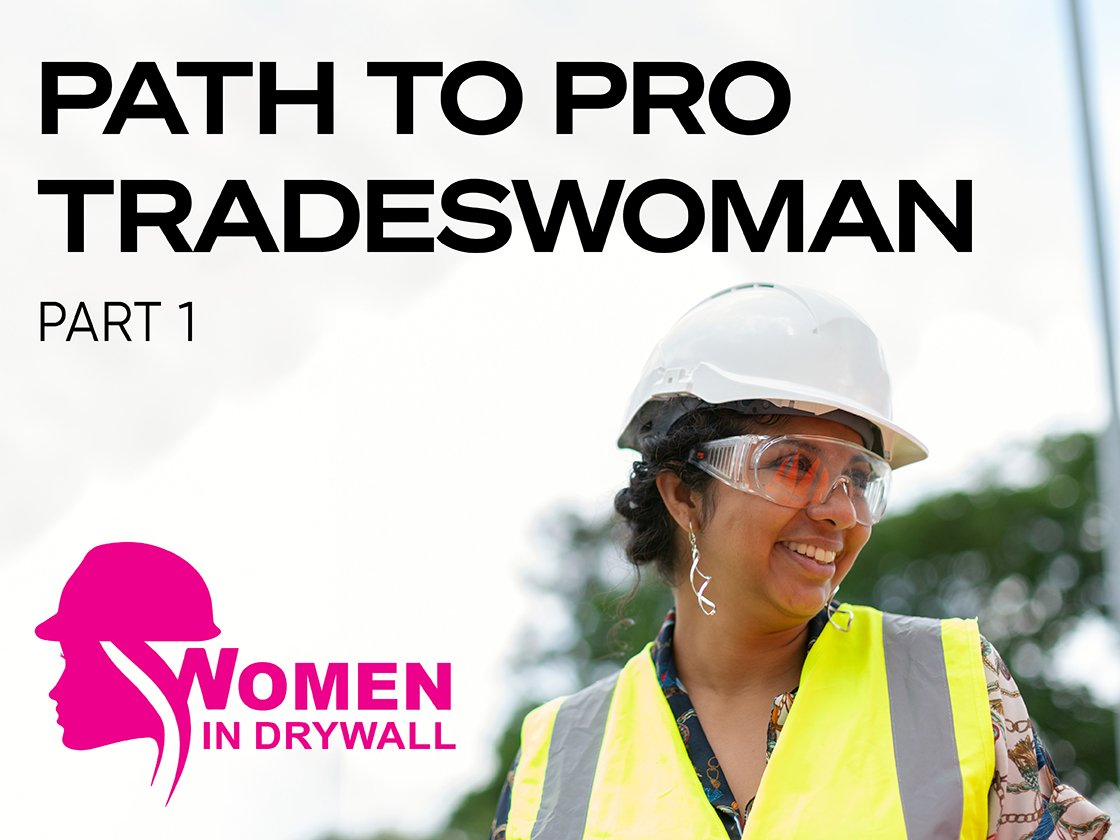 Women in Drywall: Path to Professional Tradeswoman, Part 1